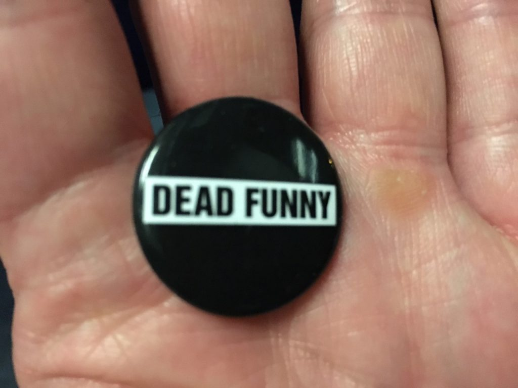 My Dead Funny Badge